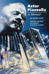 Astor Piazzolla A Memoir